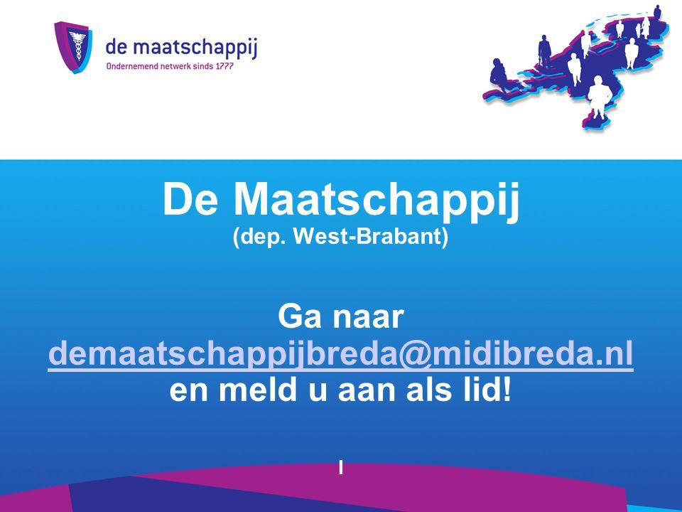 De Maatschappij (dep. West-Brabant) Ga naar demaatschappijbreda@midibreda.nl en meld u aan als lid.