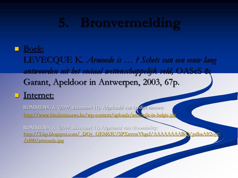 5.Bronvermelding Boek: LEVECQUE K. Armoede is … .