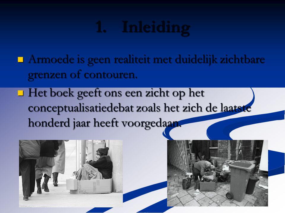 1.Inleiding Armoede is geen realiteit met duidelijk zichtbare grenzen of contouren.