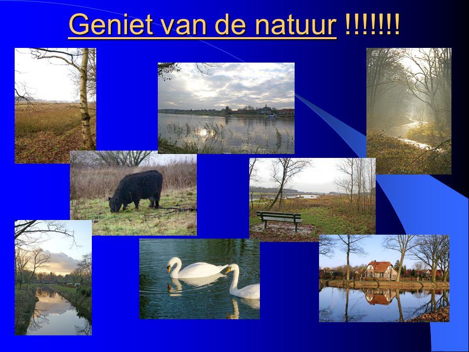 Geniet van de natuur !!!!!!!