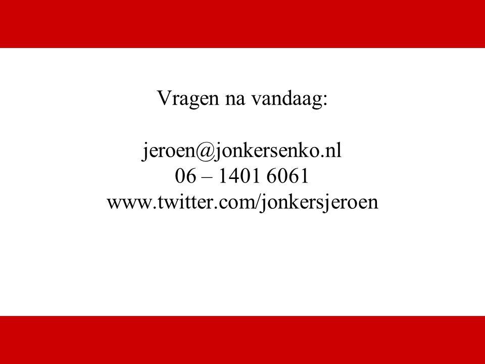 Vragen na vandaag: jeroen@jonkersenko.nl 06 – 1401 6061 www.twitter.com/jonkersjeroen
