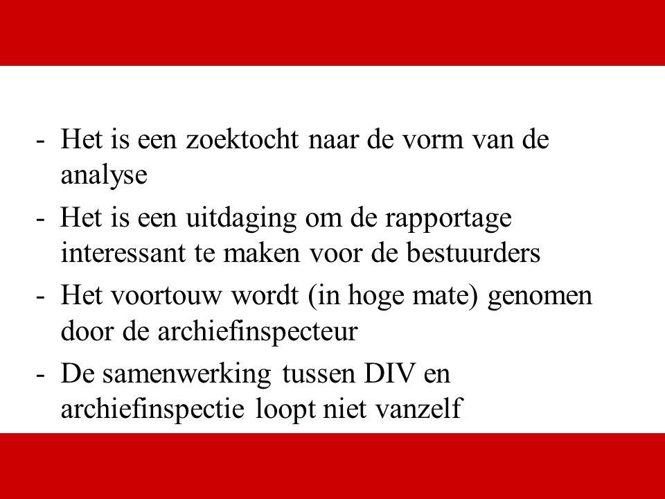 www.digital.nl -Het is een zoektocht naar de vorm van de analyse - Het is een uitdaging om de rapportage interessant te maken voor de bestuurders -Het