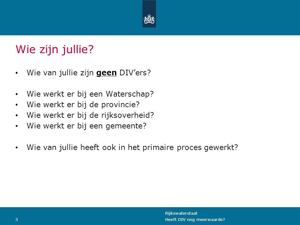Rijkswaterstaat 3Heeft DIV nog meerwaarde.Wie zijn jullie.