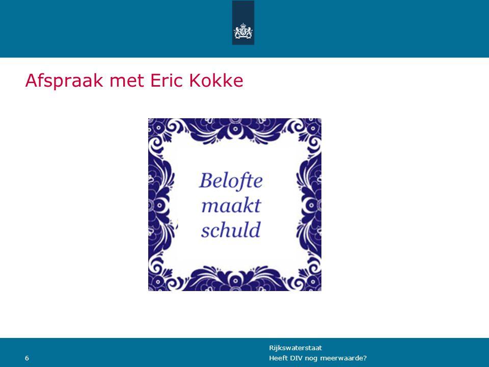 Rijkswaterstaat 6Heeft DIV nog meerwaarde? Afspraak met Eric Kokke