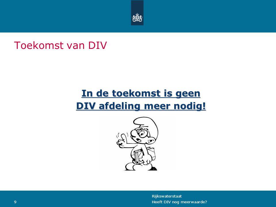 Rijkswaterstaat 9Heeft DIV nog meerwaarde.