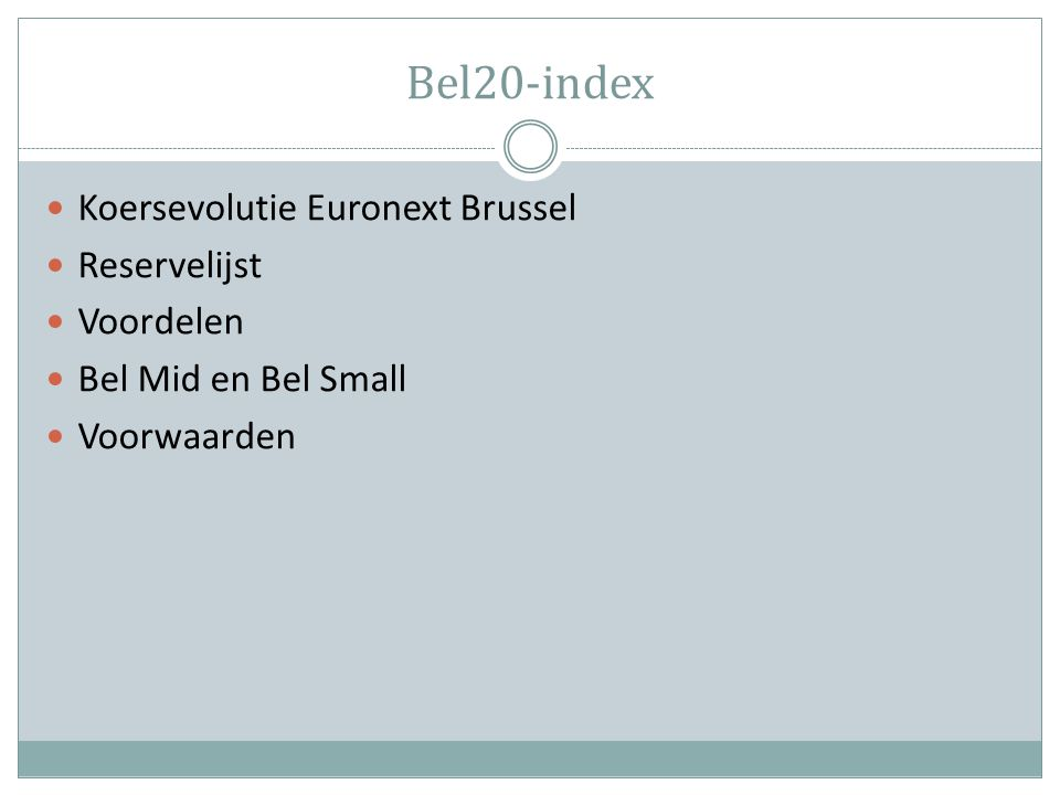 Bel20-index Koersevolutie Euronext Brussel Reservelijst Voordelen Bel Mid en Bel Small Voorwaarden