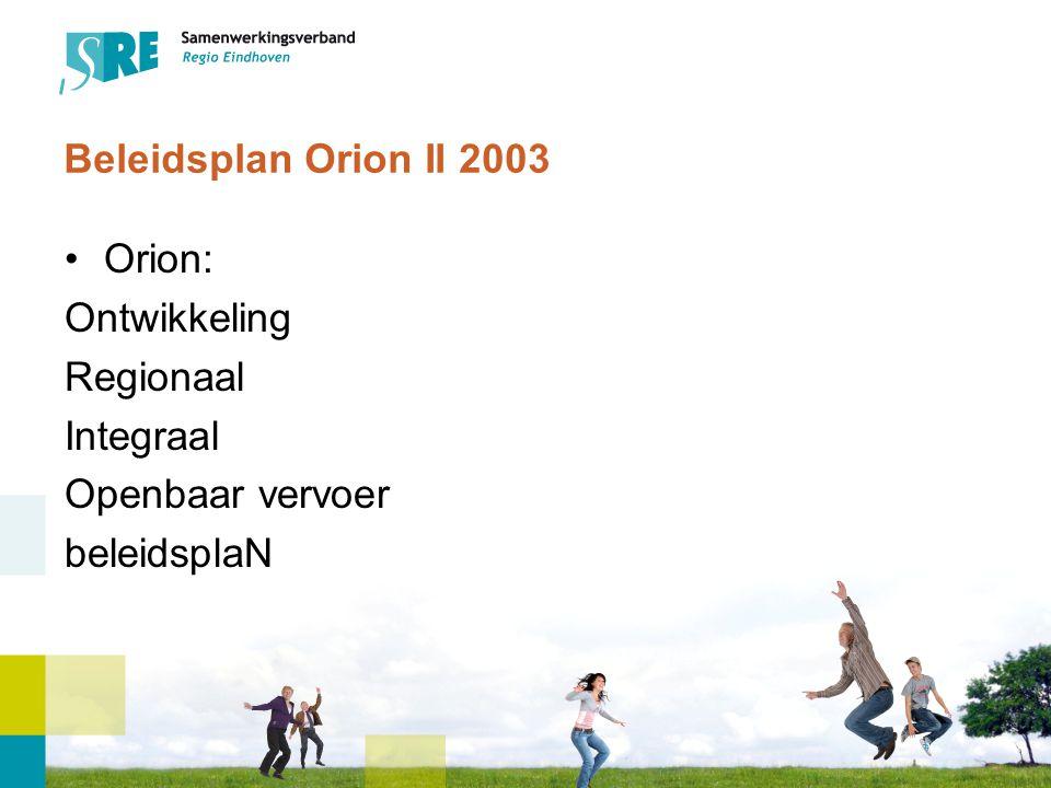 Ontwikkelingen openbaar vervoer Orion II Kernbeleidspunten Orion II: aanbesteding vervoer voor 1 concessie SRE stad en streek (nu drie concessies) Versterken zware vervoerstromen (uitwerken HOV assen) In alle kernen SRE gebied minimaal buurtbus Geen regiobreed CVV systeem voor alle reizigers