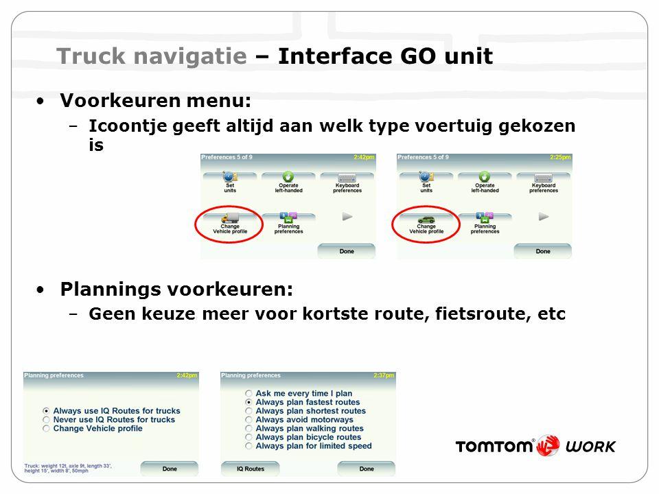 Voorkeuren menu: –Icoontje geeft altijd aan welk type voertuig gekozen is Plannings voorkeuren: –Geen keuze meer voor kortste route, fietsroute, etc T