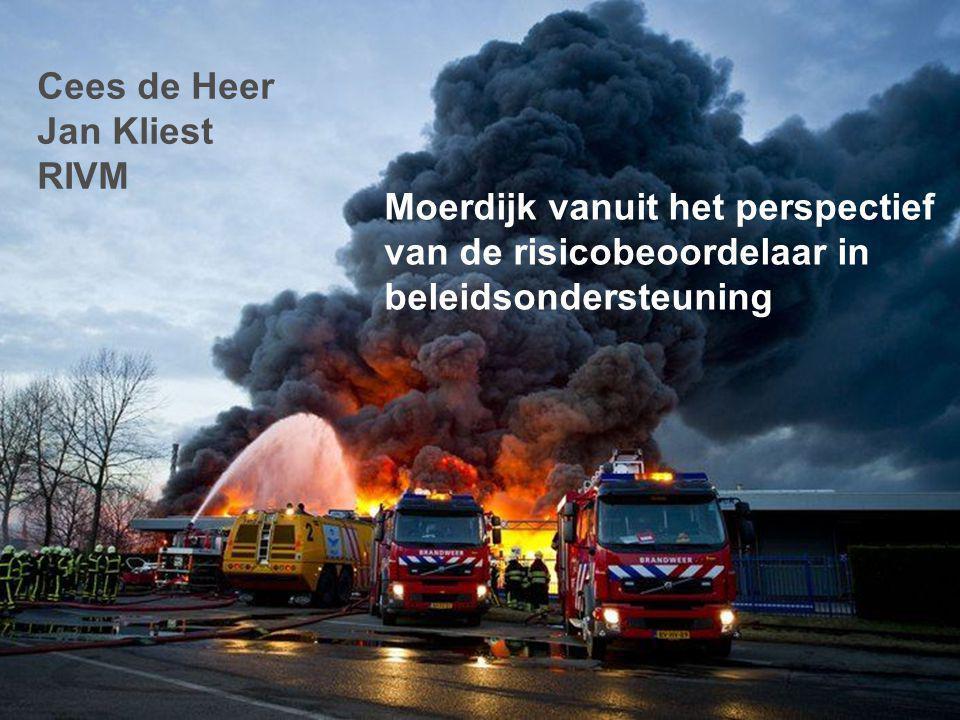 1 Cees de Heer Jan Kliest RIVM Moerdijk vanuit het perspectief van de risicobeoordelaar in beleidsondersteuning