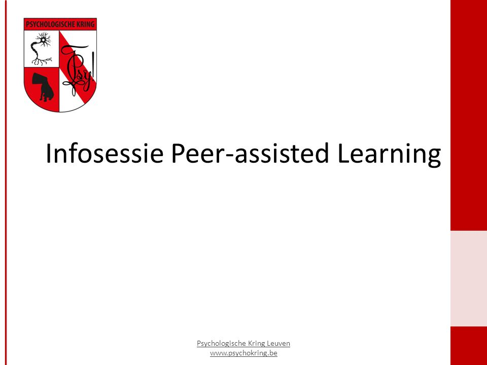 Infosessie Peer-assisted Learning Psychologische Kring Leuven www.psychokring.be