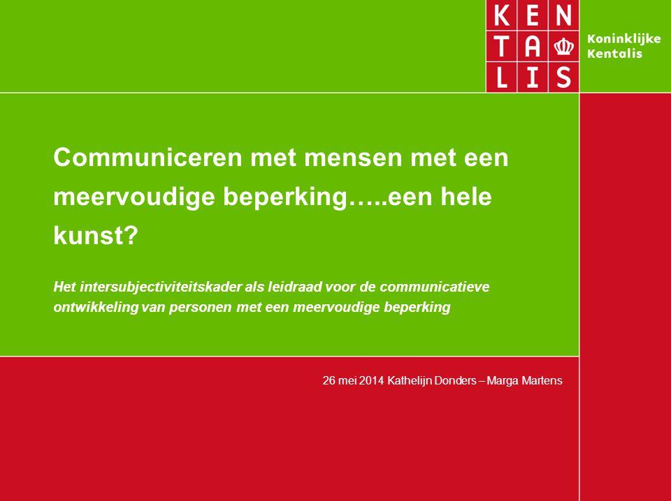 Communiceren met mensen met een meervoudige beperking…..een hele kunst? Het intersubjectiviteitskader als leidraad voor de communicatieve ontwikkeling
