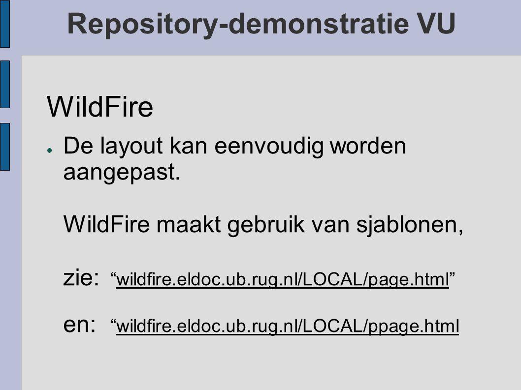 """Repository-demonstratie VU WildFire ● De layout kan eenvoudig worden aangepast. WildFire maakt gebruik van sjablonen, zie: """"wildfire.eldoc.ub.rug.nl/L"""