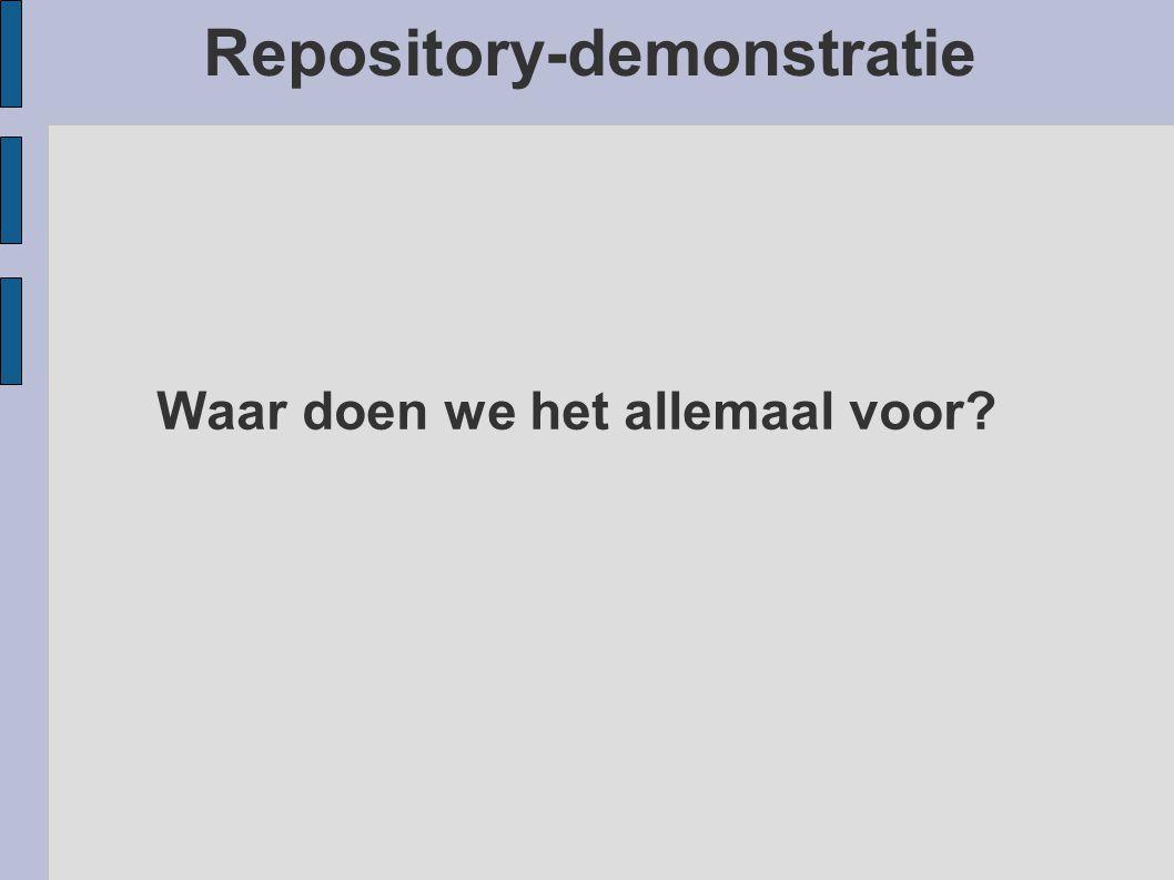 Repository-demonstratie Waar doen we het allemaal voor?