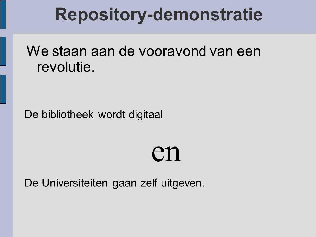 Repository-demonstratie Voorbeeld van een repository ● Dissertaties van de RUG Dissertaties van de RUG – HTML met zoekinterface – OAI ● OAI-PMH ● OAI-webplatform – RSS