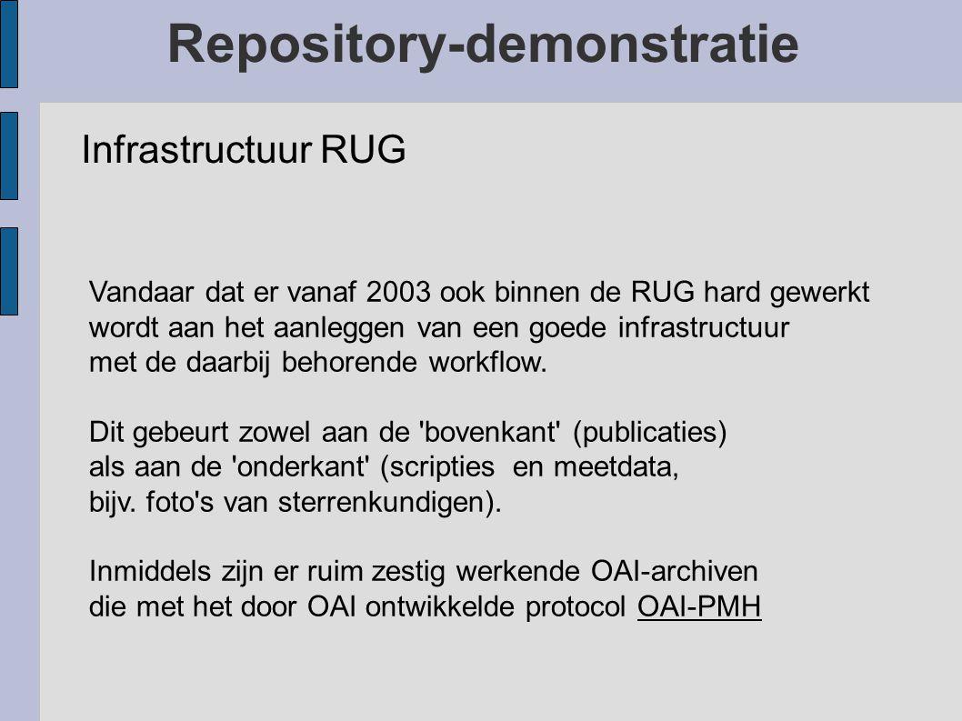 Repository-demonstratie WWWWWW: ● World Wide Web OAIOAI: ● OAI is een internationaal initiatief voor het ontwikkelen en promoten van standaarden die o