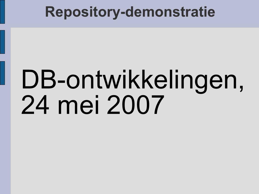 Repository-demonstratie DB-ontwikkelingen, 24 mei 2007