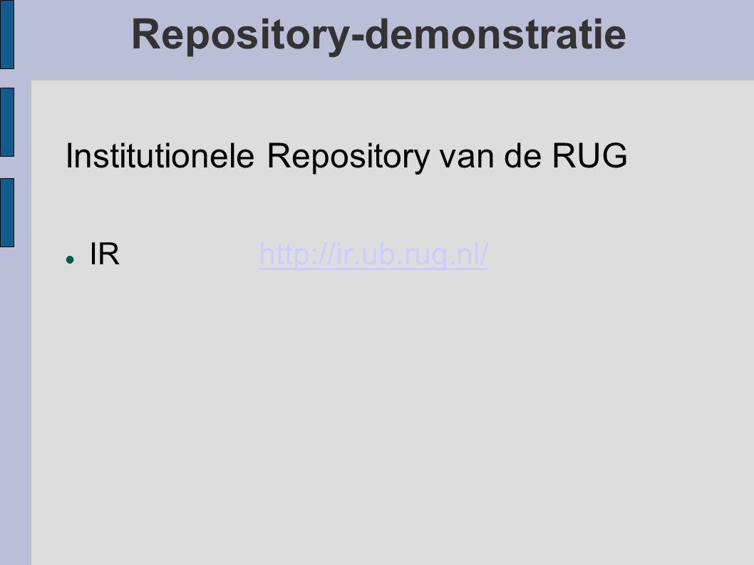 Repository-demonstratie Institutionele Repository van de RUG IR http://ir.ub.rug.nl/http://ir.ub.rug.nl/