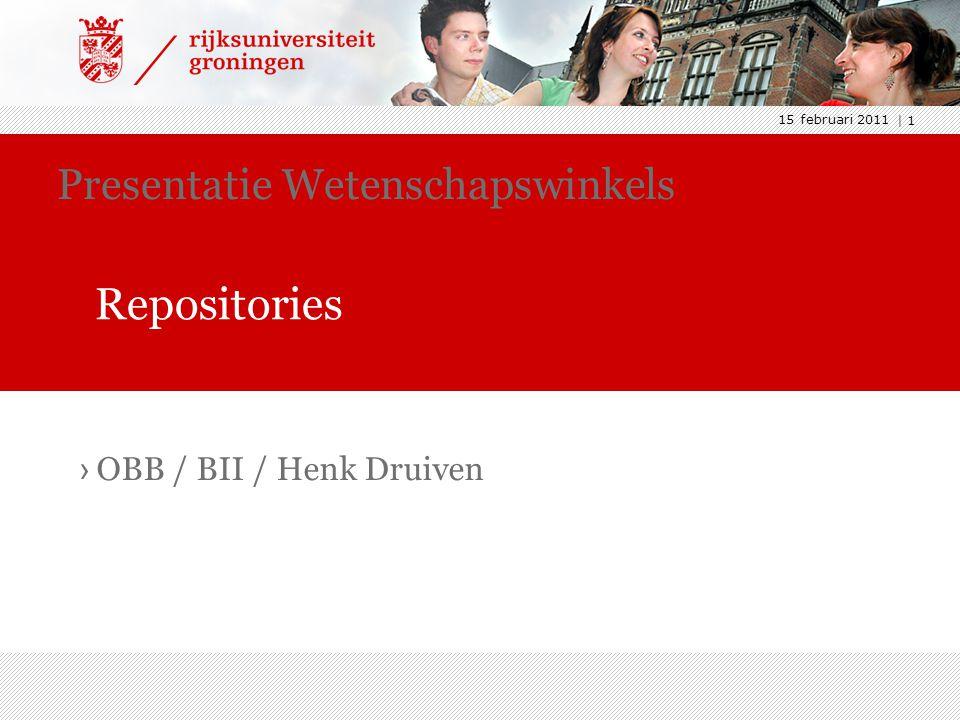 15 februari 2011 | 1 › OBB / BII / Henk Druiven Presentatie Wetenschapswinkels Repositories