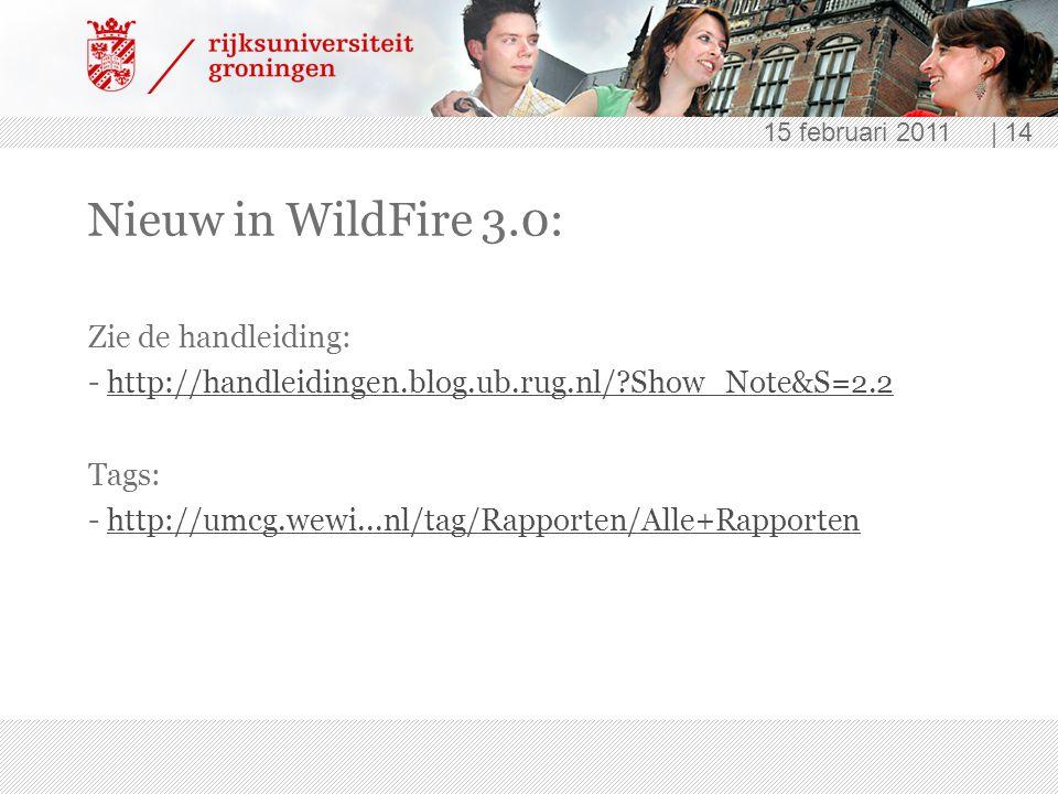 15 februari 2011 | 14 Nieuw in WildFire 3.0: Zie de handleiding: - http://handleidingen.blog.ub.rug.nl/?Show_Note&S=2.2http://handleidingen.blog.ub.ru