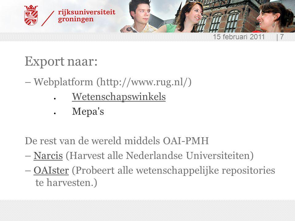 15 februari 2011 | 7 Export naar: – Webplatform (http://www.rug.nl/)  Wetenschapswinkels Wetenschapswinkels  Mepa's De rest van de wereld middels OA