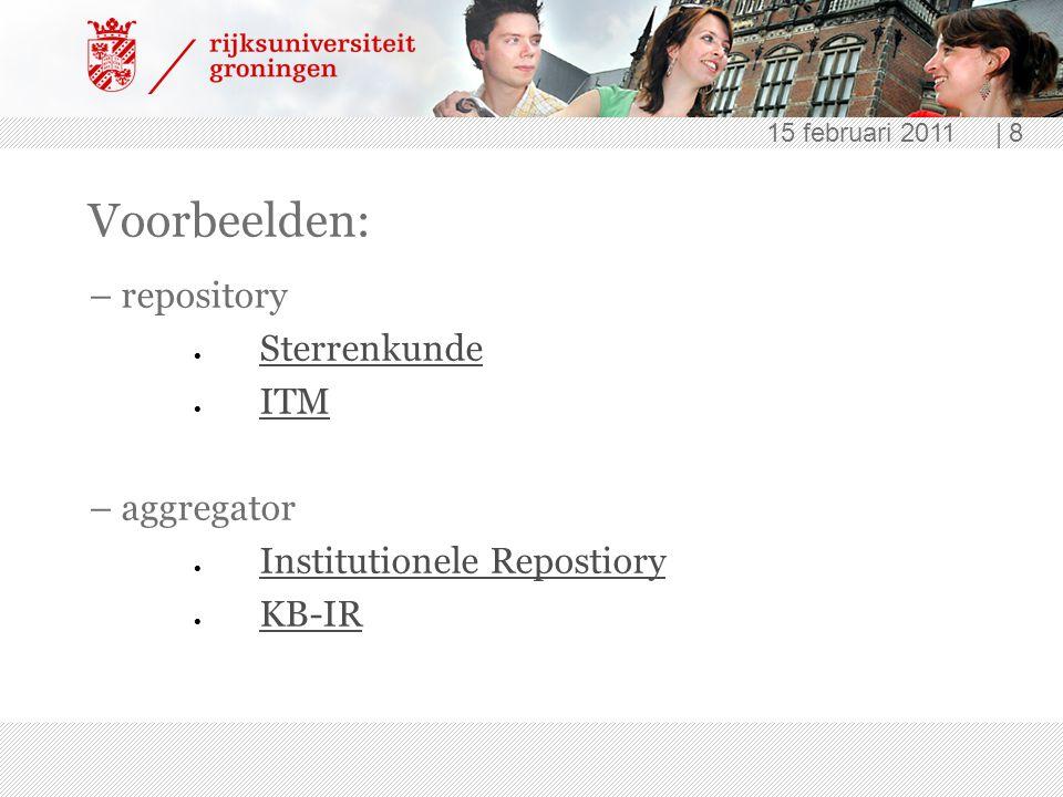 15 februari 2011 | 8 Voorbeelden: – repository  Sterrenkunde Sterrenkunde  ITM ITM – aggregator  Institutionele Repostiory Institutionele Repostior