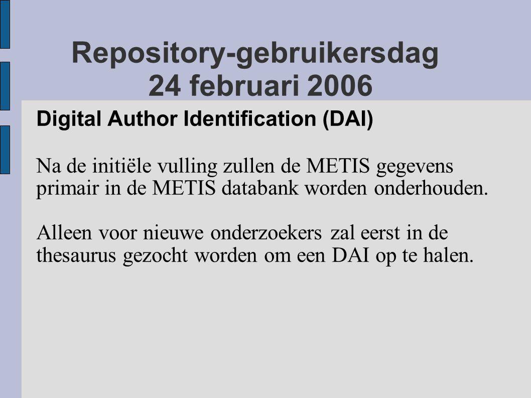 Digital Author Identification (DAI) Na de initiële vulling zullen de METIS gegevens primair in de METIS databank worden onderhouden.