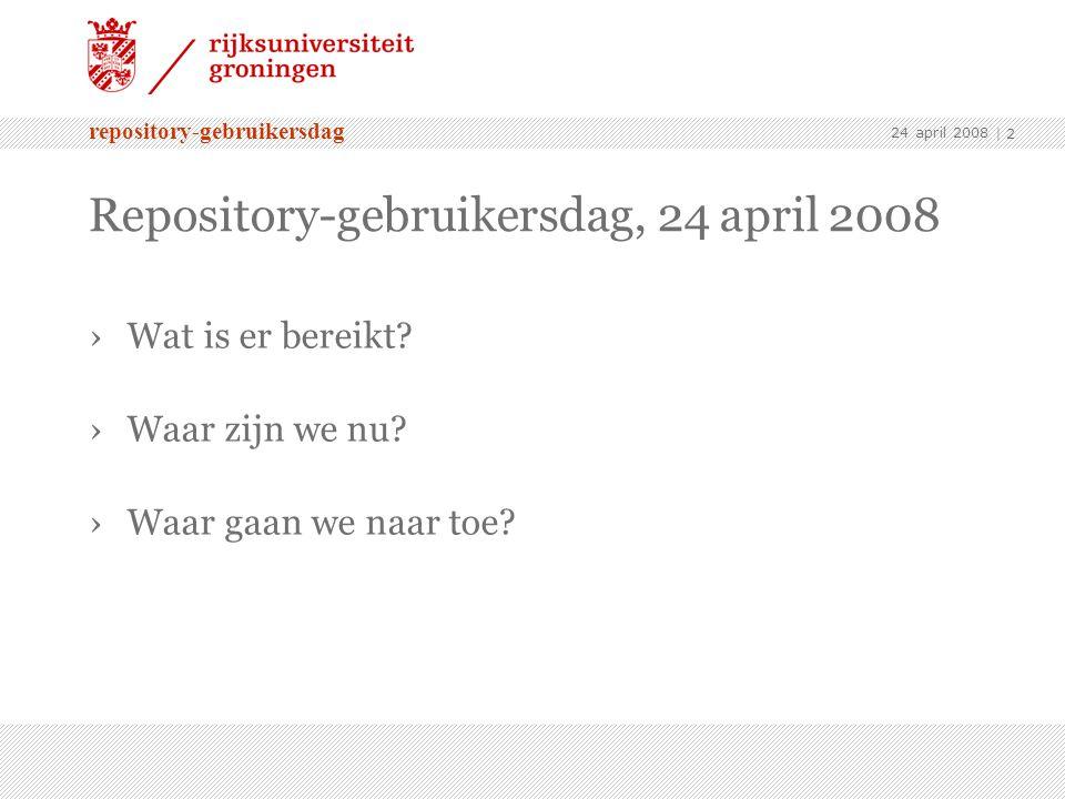 repository-gebruikersdag 24 april 2008 | 2 Repository-gebruikersdag, 24 april 2008 ›Wat is er bereikt.