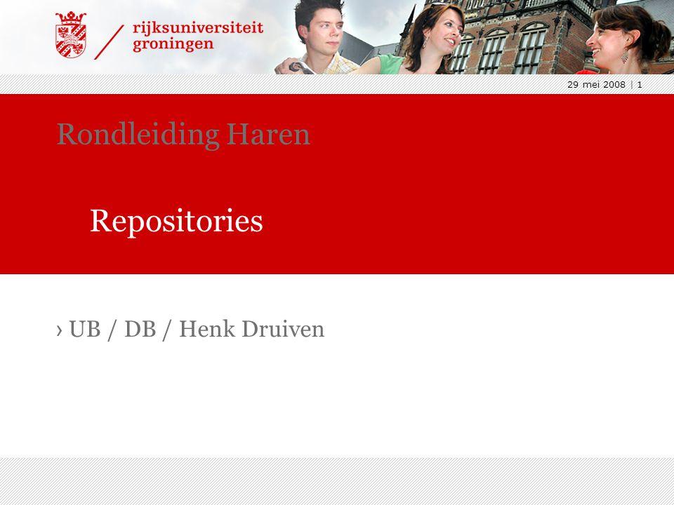 29 mei 2008 | 1 › UB / DB / Henk Druiven Rondleiding Haren Repositories