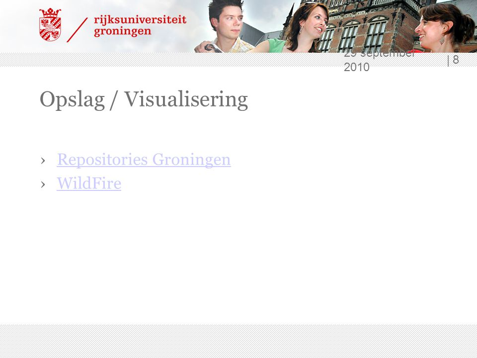 29 september 2010 | 8 Opslag / Visualisering ›Repositories GroningenRepositories Groningen ›WildFireWildFire