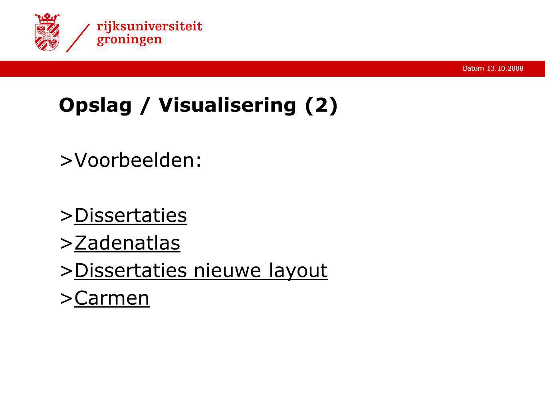 Datum 13.10.2008 Opslag / Visualisering (2) >Voorbeelden: >DissertatiesDissertaties >ZadenatlasZadenatlas >Dissertaties nieuwe layoutDissertaties nieu