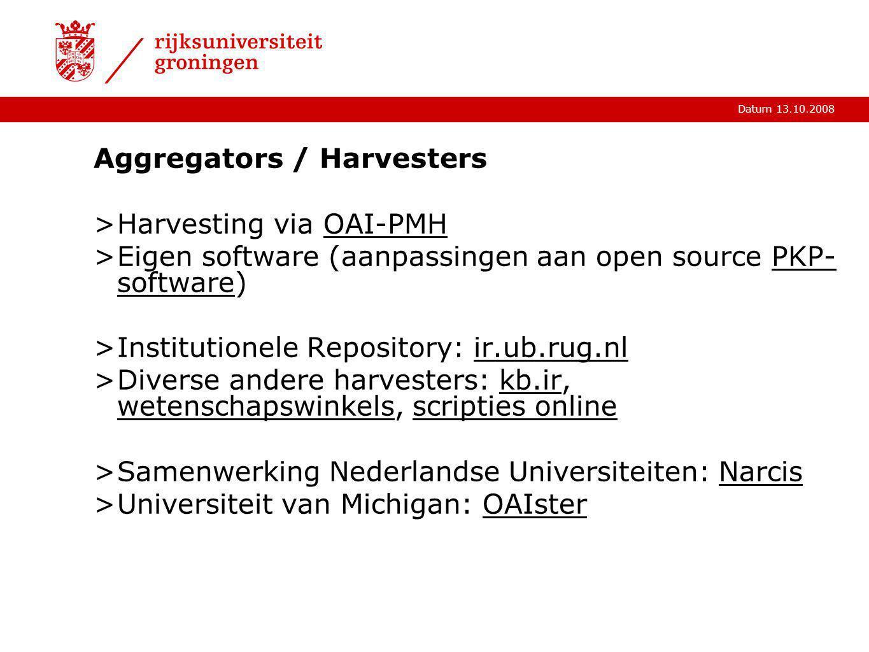 Datum 13.10.2008 Aggregators / Harvesters >Harvesting via OAI-PMHOAI-PMH >Eigen software (aanpassingen aan open source PKP- software)PKP- software >In