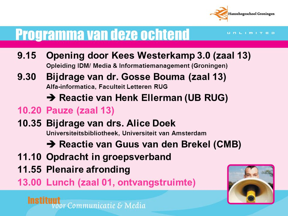 Kees Westerkamp 3.0 Sinds september 2005 werkzaam aan de Hanzehogeschool Groningen Opleiding IDM/ Media & Informatiemanagement Opleiding Communiatiesystemen Lectoraat Business Intelligence