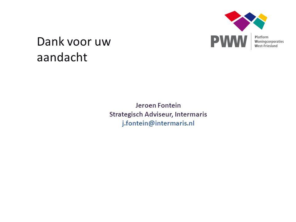 Dank voor uw aandacht Jeroen Fontein Strategisch Adviseur, Intermaris j.fontein@intermaris.nl