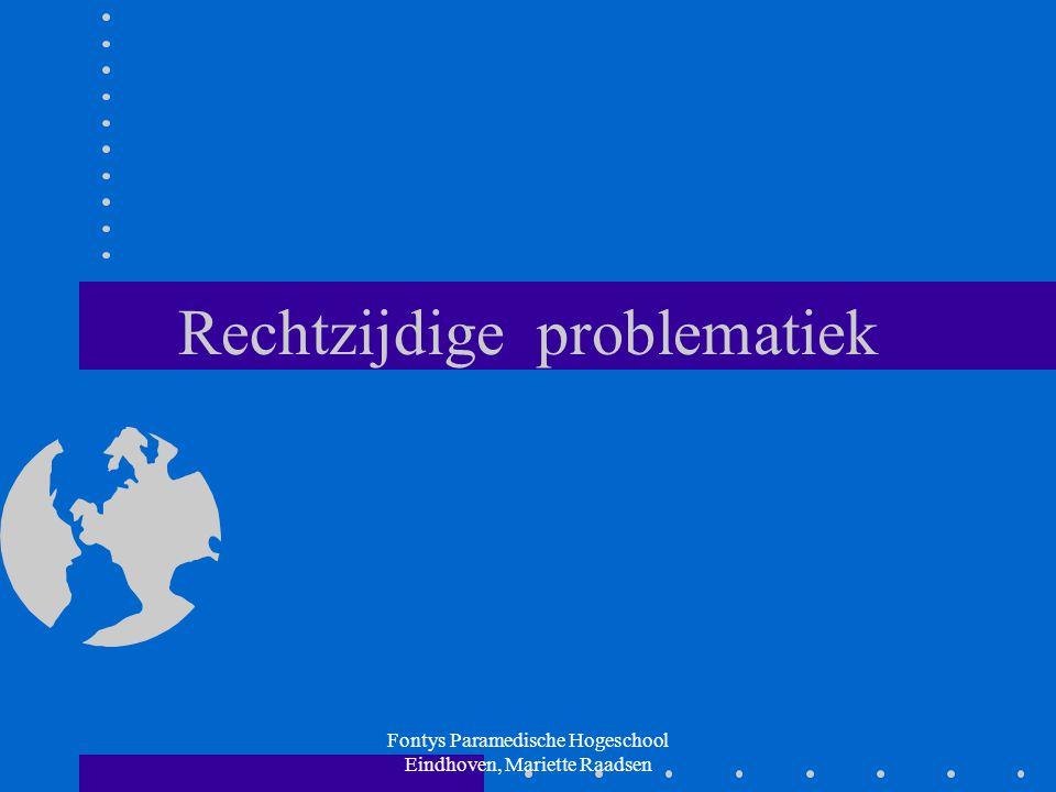 Fontys Paramedische Hogeschool Eindhoven, Mariette Raadsen Rechtzijdige problematiek