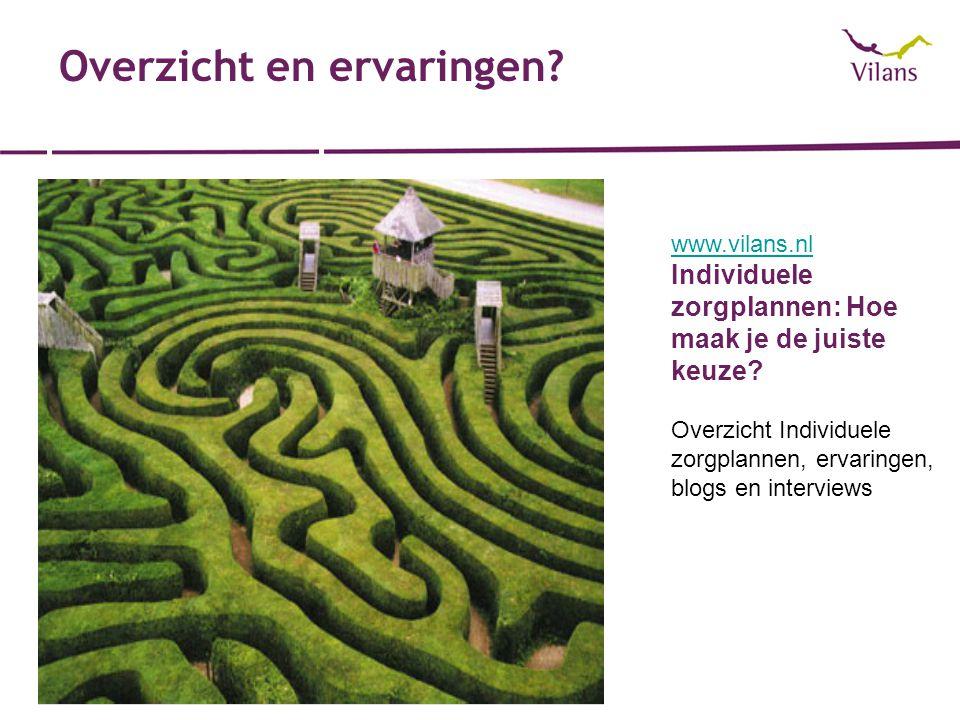 Overzicht en ervaringen? www.vilans.nl Individuele zorgplannen: Hoe maak je de juiste keuze? Overzicht Individuele zorgplannen, ervaringen, blogs en i