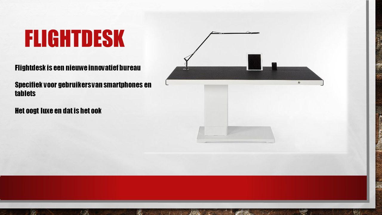 Flightdesk is een nieuwe innovatief bureau Specifiek voor gebruikers van smartphones en tablets Het oogt luxe en dat is het ook