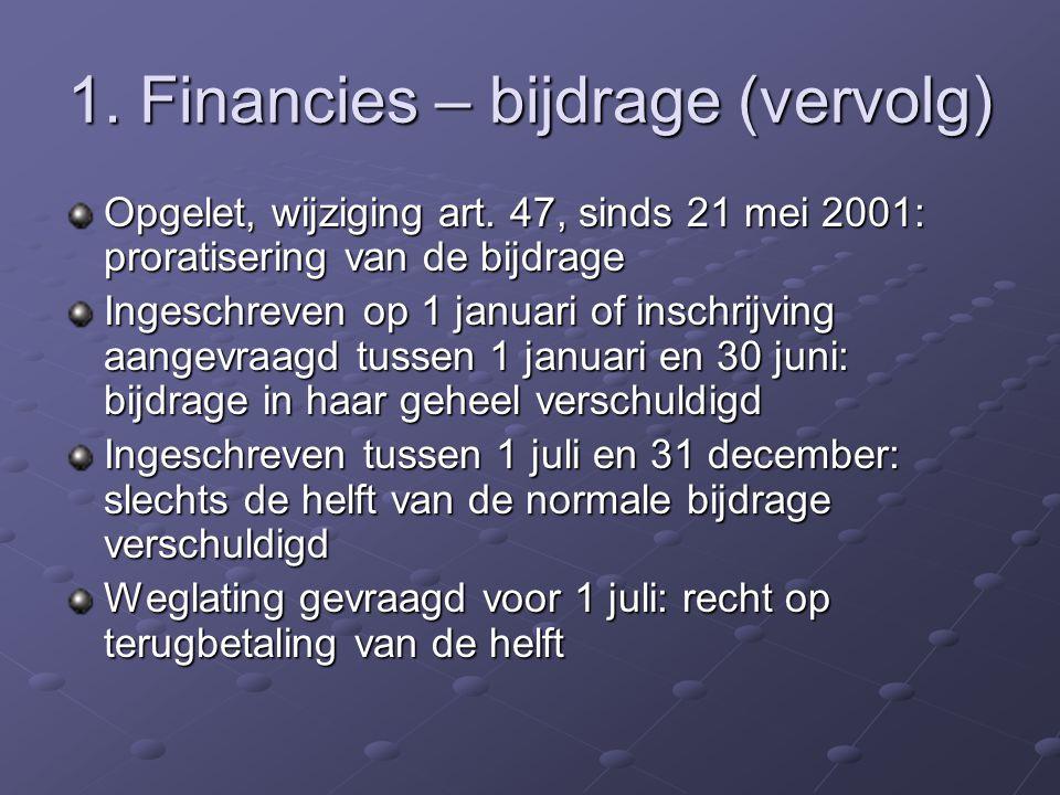 1. Financies - Bijdrage Bijdrage is in haar geheel opeisbaar Inschrijving stagiair na 31.8 is vrijgesteld van bijdrage Stageverlof: bijdrage van het j