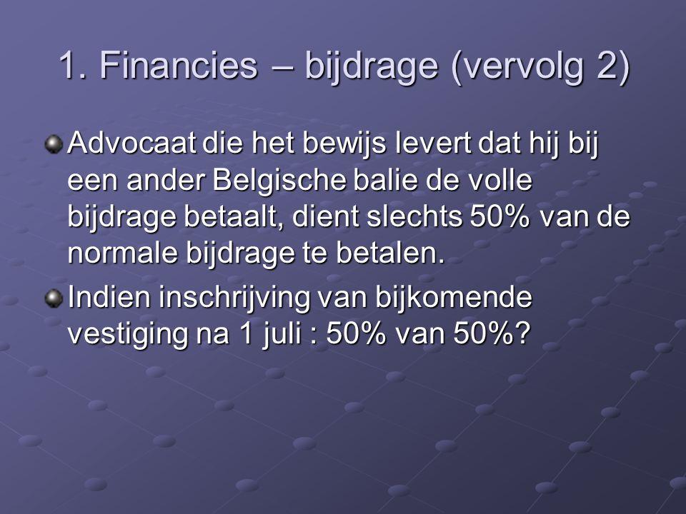 1. Financies – bijdrage (vervolg) Opgelet, wijziging art.