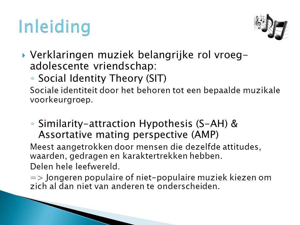  Verklaringen muziek belangrijke rol vroeg- adolescente vriendschap: ◦ Social Identity Theory (SIT) Sociale identiteit door het behoren tot een bepaalde muzikale voorkeurgroep.