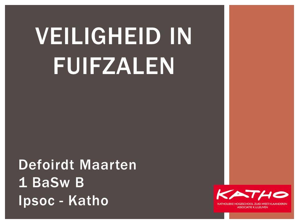Defoirdt Maarten 1 BaSw B Ipsoc - Katho VEILIGHEID IN FUIFZALEN