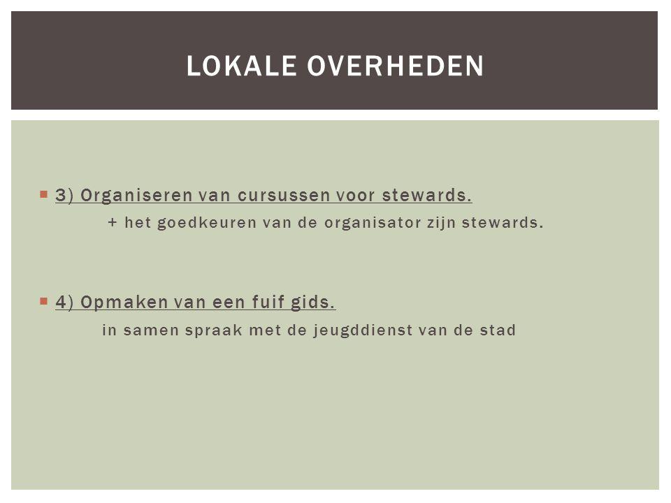  3) Organiseren van cursussen voor stewards. + het goedkeuren van de organisator zijn stewards.