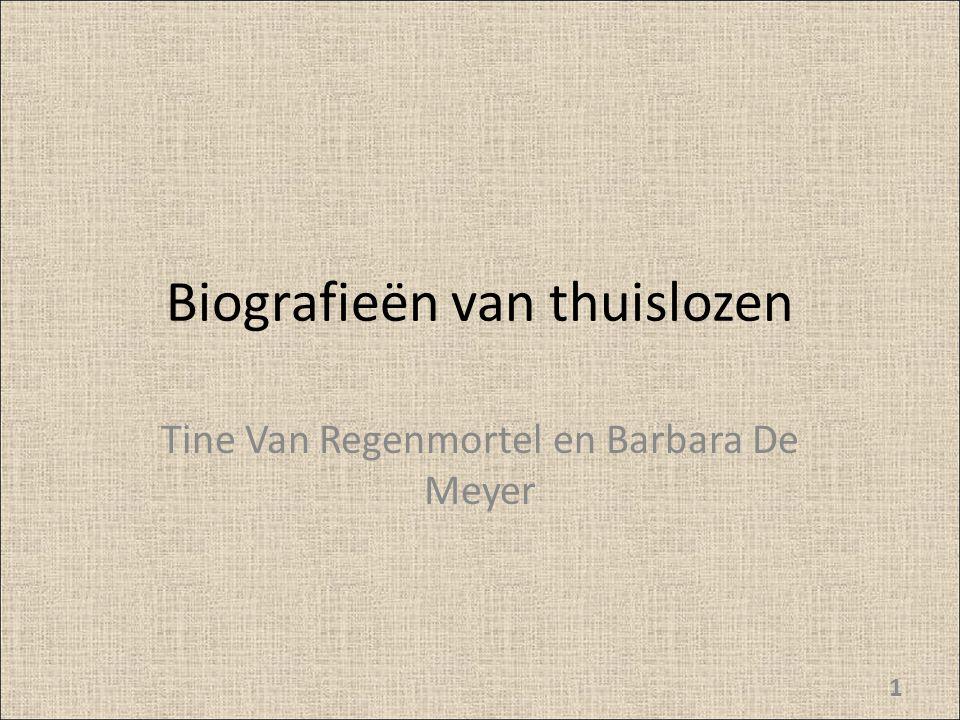 Biografieën van thuislozen Tine Van Regenmortel en Barbara De Meyer 1