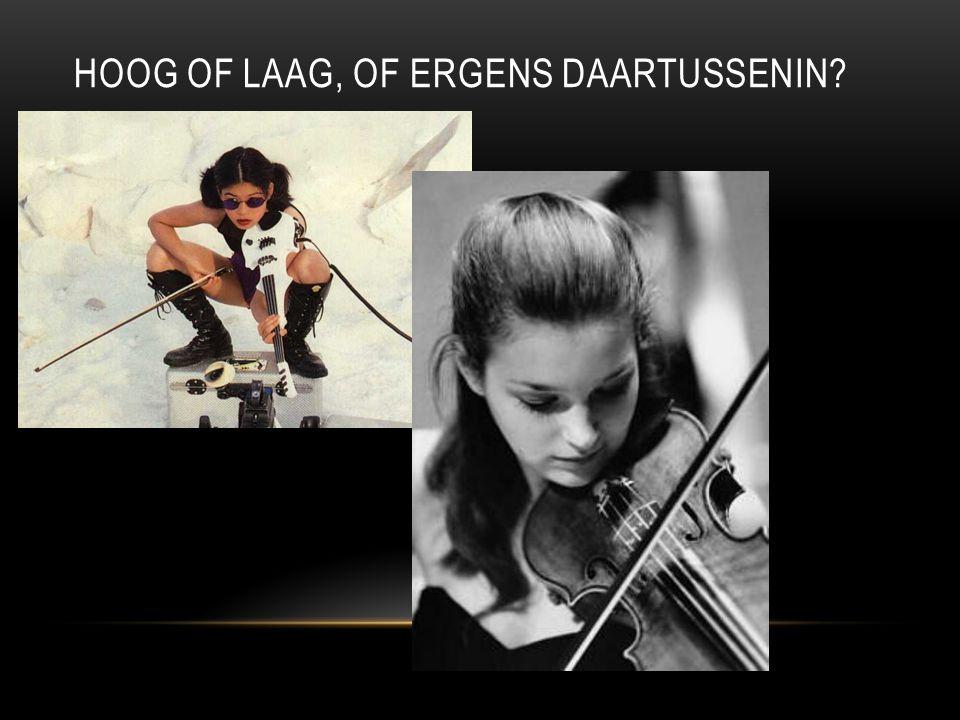 HOOG OF LAAG, OF ERGENS DAARTUSSENIN?