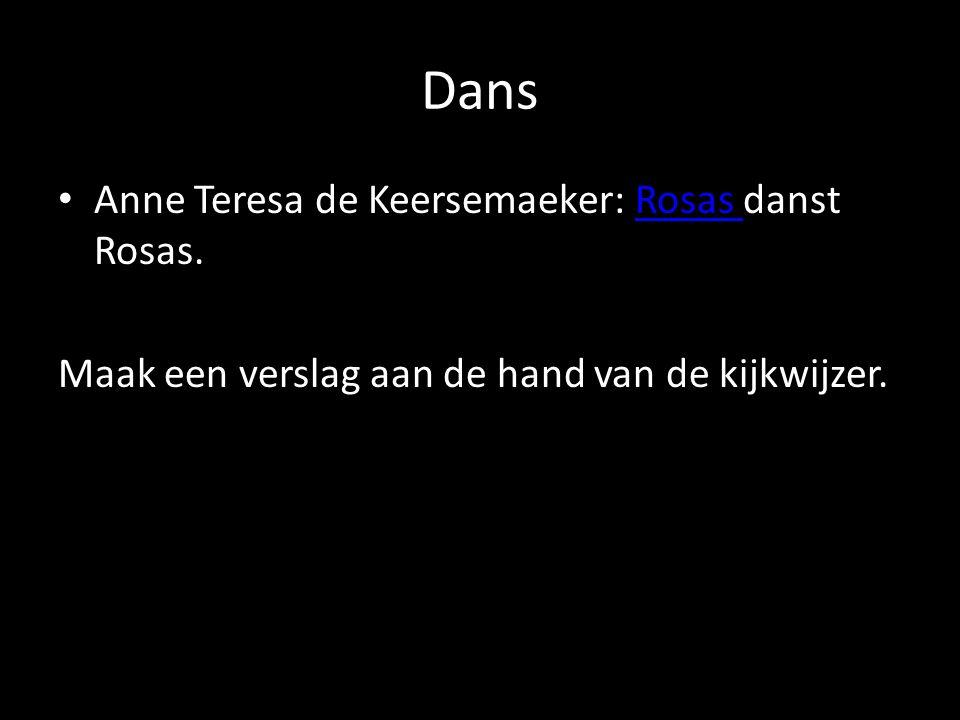 Dans Anne Teresa de Keersemaeker: Rosas danst Rosas.Rosas Maak een verslag aan de hand van de kijkwijzer.