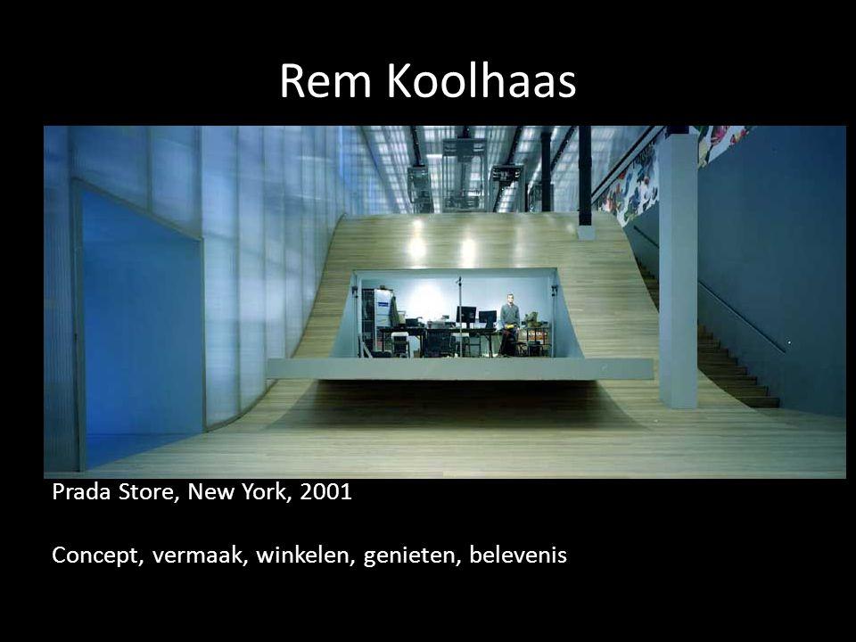 Rem Koolhaas Prada Store, New York, 2001 Concept, vermaak, winkelen, genieten, belevenis