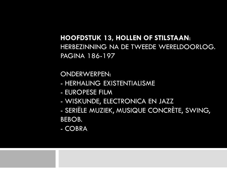 HOOFDSTUK 13, HOLLEN OF STILSTAAN: HERBEZINNING NA DE TWEEDE WERELDOORLOG.