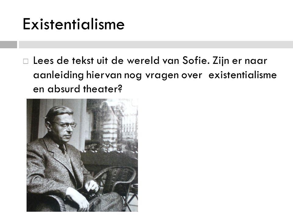 Existentialisme  Lees de tekst uit de wereld van Sofie.