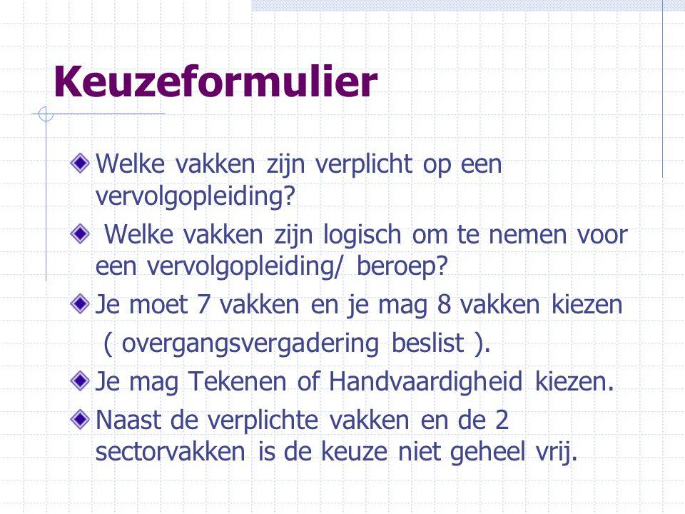 Keuzeformulier Welke vakken zijn verplicht op een vervolgopleiding.