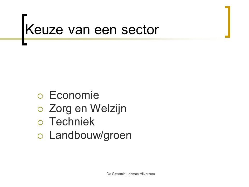 De Savornin Lohman Hilversum 2 sectorvakken in de sector sector ECONOMIE: ec + wi of du of fa sector ZORG en WELZIJN bi + wi of ak of gs sector TECHNIEK: wi + NaSk1 (nat.) sector LANDBOUW: wi + NaSk1 of bio