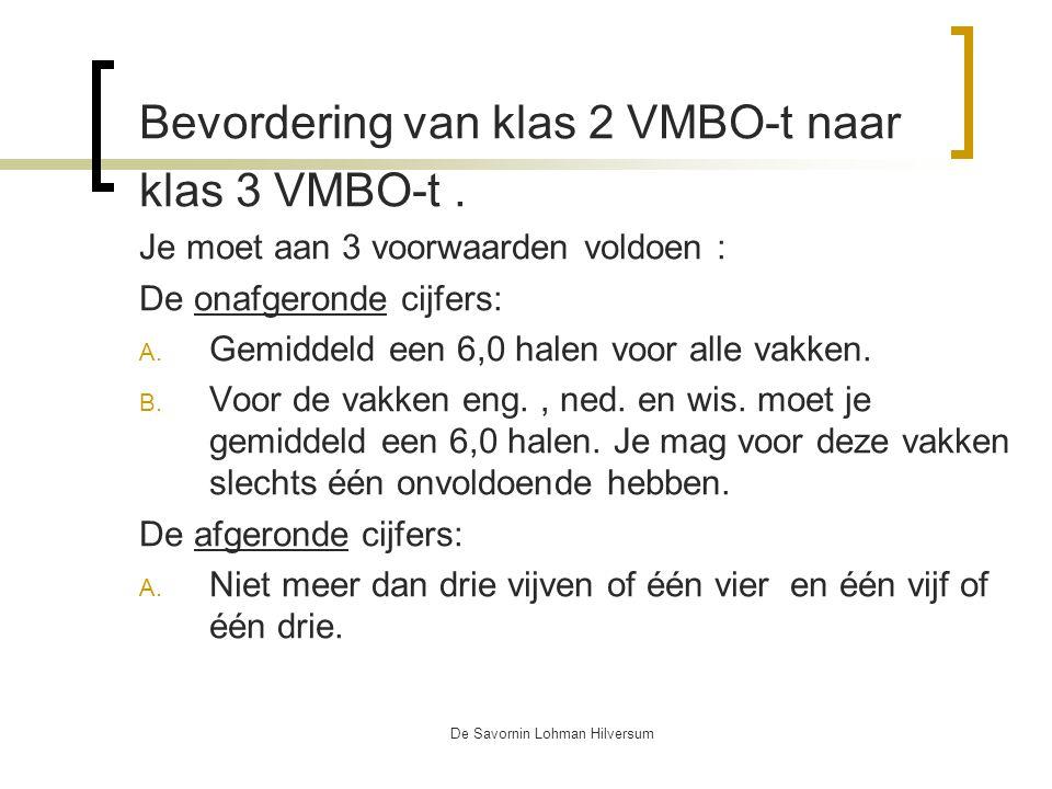 De Savornin Lohman Hilversum Bevordering van klas 2 VMBO-t naar klas 3 VMBO-t.